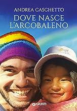 Scaricare Libri Dove nasce l'arcobaleno PDF