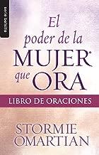 Poder de la mujer que ora, El: Libro de oraciones//Power Of A Praying Woman - Book Of Prayers (Bolsillo) (Spanish Edition) (Serie Bolsillo)