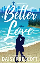 Better Love: A Second Chance Small Town Romance (Wingmen Book 4)