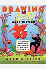 Drawing in 3-D with Mark Kistler: Drawing in 3-D with Mark Kistler Paperback