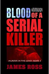 Blood of a Serial Killer (Murder in the Genes Trilogy Book 2) Kindle Edition