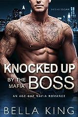 Knocked Up by the Mafia Boss: An Age Gap Mafia Romance Kindle Edition