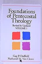 Foundations of Pentecostal Theology Vol1
