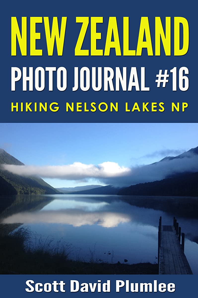 リファインフレームワーク奨励しますNew Zealand Photo Journal #16: Hiking Nelson Lakes NP (English Edition)