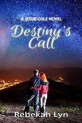 Destiny's Call: A Jessie Cole Novel (Jessie Cole Trilogy Book 2) Kindle Edition