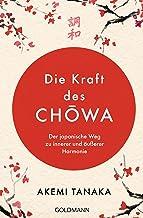 Die Kraft des Chōwa: Der japanische Weg zu innerer und äußerer Harmonie (German Edition)