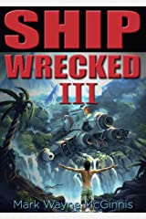Ship Wrecked III Kindle Edition