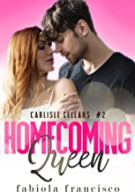 Homecoming Queen: A Second Chance Romance (Carlisle Cellars Book 2)