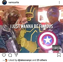 I Just Wanna Be Famous [Explicit]