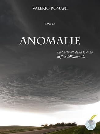 Anomalie: La dittatura della scienza, la fine dellumanità (Dimiopugno Vol. 4)