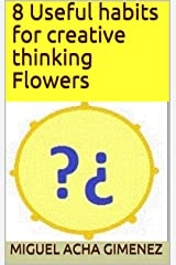 8 Useful habits for creative thinking Flowers Kindle Edition
