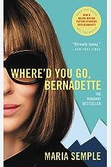 Where'd You Go, Bernadette: A Novel Kindle Edition