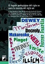 El legado pedagógico del siglo XX para la escuela del siglo XXI (GRAO - CASTELLANO)