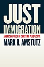 Just Immigration: American Policy in Christian Perspective