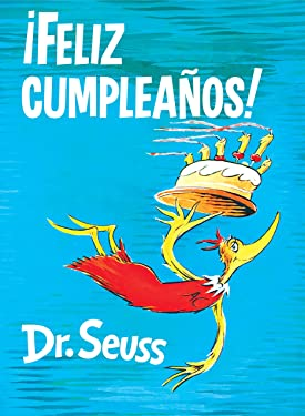 ¡Feliz cumpleaños! (Happy Birthday to You! Spanish Edition) (Classic Seuss)