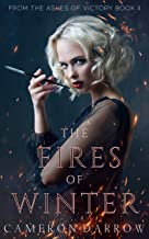 The Fires of Winter (From the Ashes of Victory Book 2)