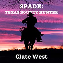 Spade: Texas Bounty Hunter: A Western Vigilante Novel