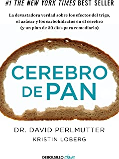 comprar comparacion Cerebro de pan: La devastadora verdad sobre los efectos del trigo, el azúcar y los carbohidratos en el cerebro (y un plan ...