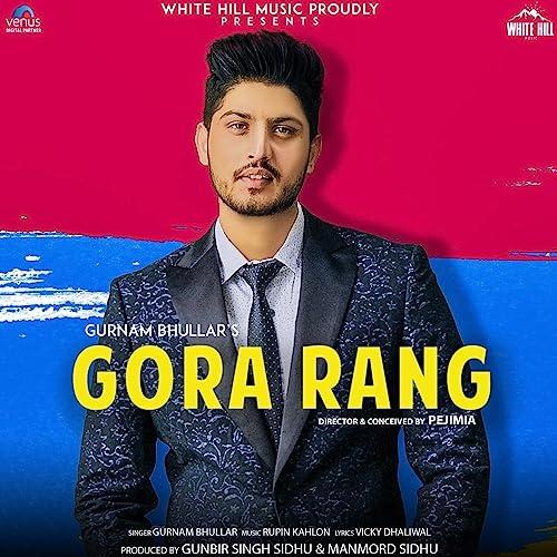 Gora Rang By Gurnam Bhullar On Amazon Music Amazon Com