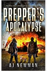 Prepper's Apocalypse: Prepper Post-Apocalyptic Survival Fiction Kindle Edition