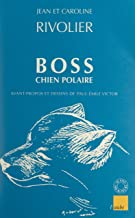 Boss chien polaire (French Edition)