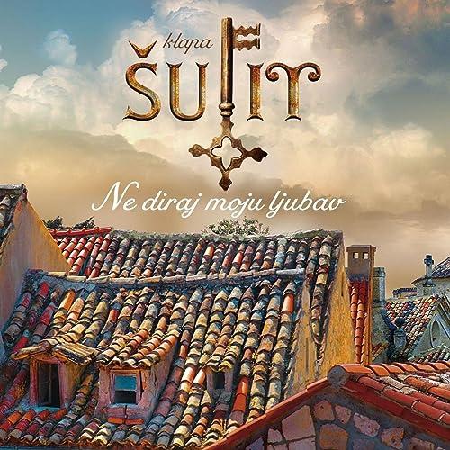 Ne Diraj Moju Ljubav Klapa Sufit Von Klapa Sufit Bei Amazon Music