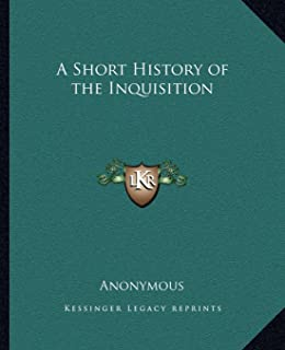 A Short History of the Inquisition