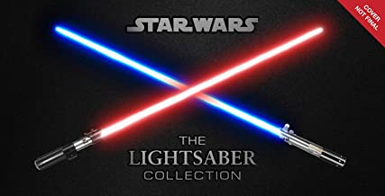 Star Wars: The Lightsaber Collection: Lightsabers from the Skywalker Saga, The Clone Wars, Star Wars Rebels and more | (Star Wars gift, Lightsaber book)