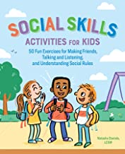 Social Skills Activities for Kids: 50 Fun Exercises for Making Friends, Talking and Listening, and Understanding Social Rules PDF