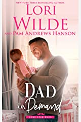 Dad on Demand: A Romantic Comedy (Lone Star Dads Book 3) Kindle Edition
