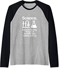 Science Because Figuring Things Out Is Better Funny Science Raglan Baseball Tee