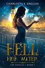 Hell and High Water (Fae Fatales Book 1)