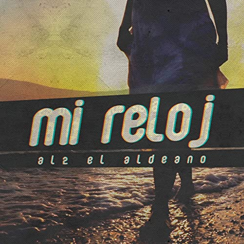 Mi Reloj by Al2 El Aldeano on Amazon Music - Amazon.com