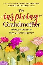 The Inspiring Grandmother: 90 Days of Devotions, Prayer & Encouragement