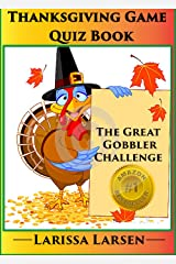 Thanksgiving Quiz Game Book (Holiday Quiz Books: Facts And Fun For Kids Of All Ages) Kindle Edition
