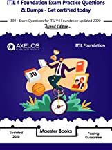 ITIL 4 Foundation Exam Practice Questions & Dumps - Get certified today: 300+ Exam Questions for ITIL V4 Foundation updated 2020 - 2nd Edition (English Edition)