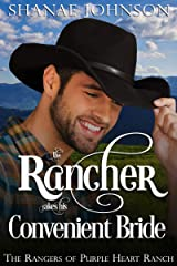 The Rancher takes his Convenient Bride: a Sweet Marriage of Convenience Western Romance (The Rangers of Purple Heart Ranch Book 1) Kindle Edition