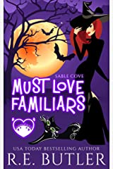 Must Love Familiars: A Paranormal Chick Lit Novel (Sable Cove Book 1) Kindle Edition