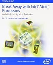 Break Away with Intel(R) Atom Processors: Architecture Migration Activities