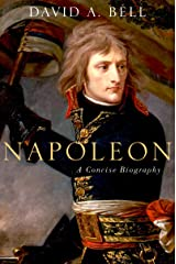 Napoleon: A Concise Biography Kindle Edition