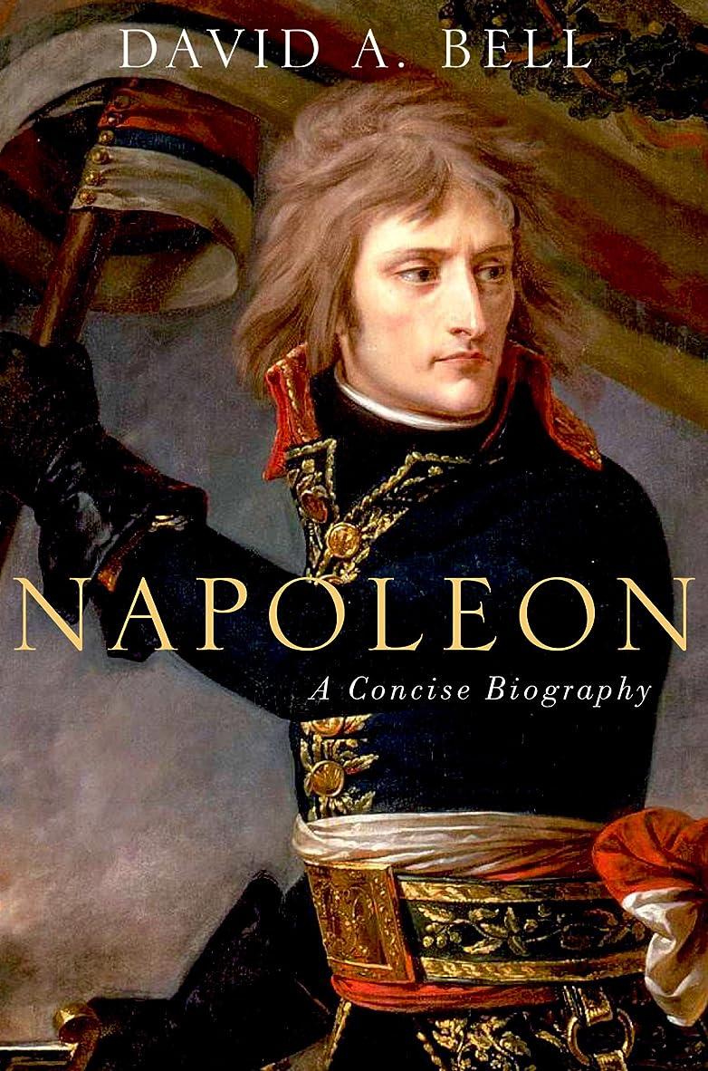 配当橋脚雄弁家Napoleon: A Concise Biography (English Edition)