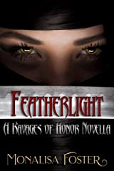Featherlight: A Ravages of Honor Novella Kindle Edition