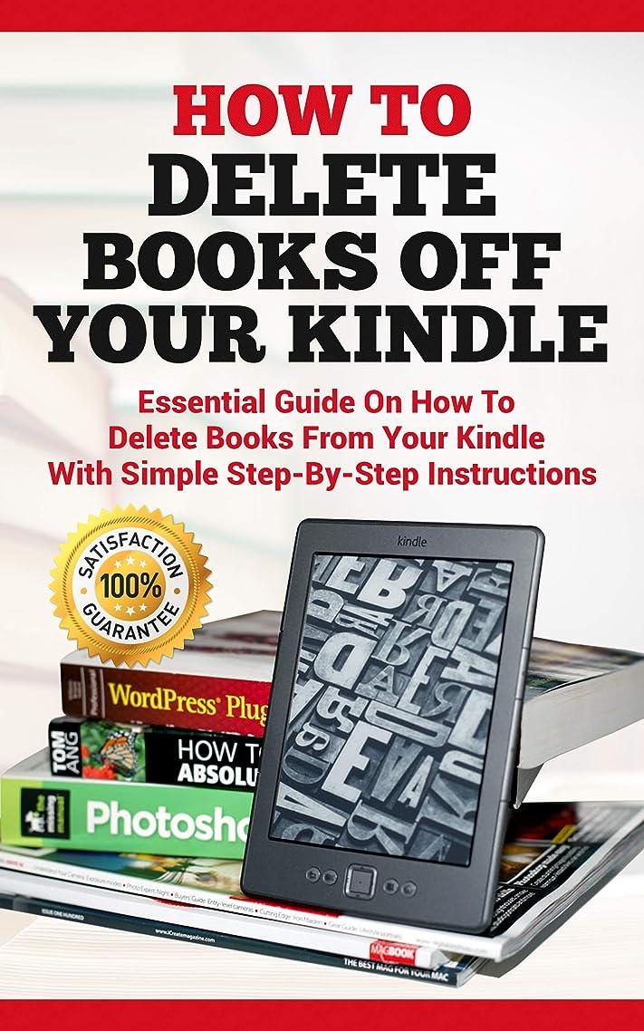 泥高層ビル無数のHow To Delete Books off Your Kindle: Essential Guide on how to Delete Books from Your Kindle with Simple Step-By-Step Instructions (English Edition)