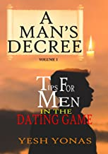 A Man's Decree: Tips For Men In The Dating Game