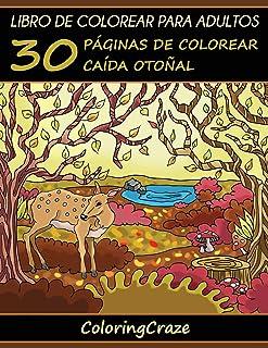Libro de Colorear para Adultos: 30 Páginas de Colorear Caída Otoñal: Volume 3 (Estaciones Coloridas)