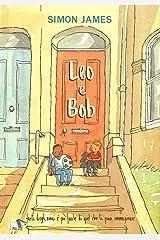 Leo e Bob. Ediz. a colori Hardcover