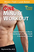 The One Minute Workout: Build Fat-Burning Lean Muscle, Massive Strength, and Better Health in Just 60 Seconds a Day!