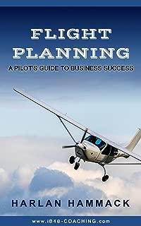 Flight Planning: A Pilot's Guide to Business Success
