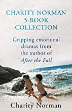 Charity Norman 5-Book Collection: Gripping Emotional Dramas from the Author of AFTER THE FALL (Charity Norman Reading-Grou...