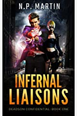 Infernal Liaisons (Deadson Confidential Book 1) Kindle Edition